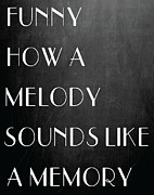 Song Lyrics Framed Prints - Funny How A Melody  Framed Print by Jaime Friedman