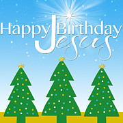 Jesus Drawings Prints - Happy Birthday Jesus Print by Mary Jane Cannon
