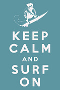 Surfer Art Metal Prints - Keep Calm and Surf On Metal Print by Nomad Art And  Design