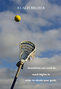 Goals Posters - Lacrosse Reach Higher Poster by Paul Ward
