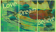 Motivational Sayings Prints - Love Dream Believe Print by Ann Powell