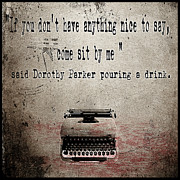 Proverbs Prints - Said Dorothy Parker Print by Cinema Photography