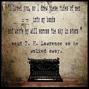 Quotes Digital Art - Said T E Lawrence by Cinema Photography