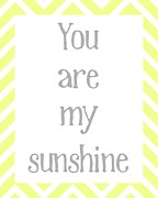 Songs Digital Art Prints - You Are My Sunshine Print by Jaime Friedman