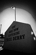 Irish Artists Prints - you are now entering free derry gable wall painting at free derry corner in the bogside area of Derry Londonderry Print by Joe Fox
