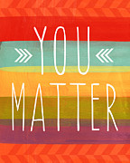 Stripes Mixed Media Posters - You Matter Poster by Linda Woods