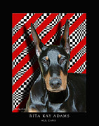 Doberman Art Posters - All Ears Poster by Rita Kay Adams