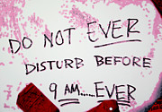Special To Me Posters - Do Not EVER Disturb Poster by Luis Ludzska