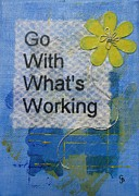 Affirmation Mixed Media Posters - Go With Whats Working Poster by Gillian Pearce