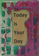 Desk Originals - Today Is Your Day by Gillian Pearce