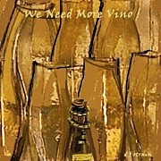 Humorous Greeting Cards Digital Art Prints - We Need More Vino Print by Diane Strain