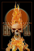 Raiser Digital Art - 24x36 Born 2 Raise Hell by Dia T