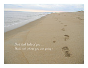 Inspriation Photos - Dont Look Back by Lisa Sears