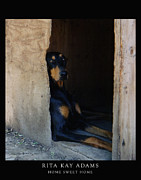 Doberman Art Posters - Home Sweet Home Poster by Rita Kay Adams