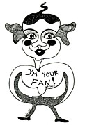 Love Poem Drawings - Im your fan by Genia ggXpress