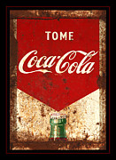 Antique Coke Sign Posters - Rusty Antique Tome Coca Cola Sign Poster by John Stephens