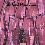 Fineartamerica.com Paintings - We Need More Vino by Diane Strain