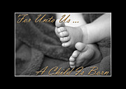Quotation Photo Prints - A Child Is Born Print by Carolyn Marshall
