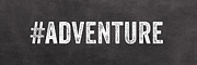 Sign Art - Adventure  by Linda Woods