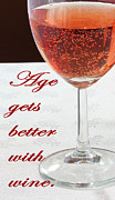 Sparkling Wine Posters - Age Gets Better With Wine - Humor - Dining Poster by Barbara Griffin