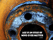 Cans Mixed Media - Age is an issue of mind over matter No 2 by Josef Putsche