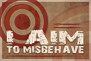 Reynolds Digital Art Posters - Aim to Misbehave Poster by Catherine Black