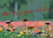 With Love Prints - All Things Grow with Love Print by Bill Cannon