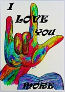 Talking Mixed Media Prints - American Sign Language I LOVE YOU MORE Print by Eloise Schneider