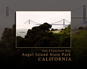 Sausalito Prints - Angel Island State Park Golden Gate Bridge View - San Francisco Bay California   Print by David Rigg