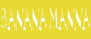 Banana Art Digital Art Prints - Banana Manna - Yellow - Color - Letter Art Print by Barbara Griffin