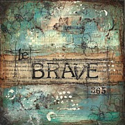 Brave Mixed Media Metal Prints - Be Brave 365 Metal Print by Shawn Petite
