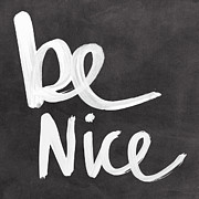 Calligraphy Art Prints - Be Nice Print by Linda Woods