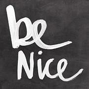 Be Nice Print by Linda Woods