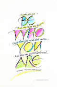 Calligraphy Mixed Media Prints - Be Who You Are Print by Wendy Watson Diedrich