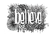 Ink Drawing Posters - Believe Poster by Christina Meeusen
