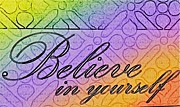 Believe Digital Art - Believe in yourself and rainbows by Marie Naturally