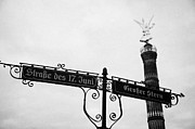 Berlin Germany Framed Prints - Berlin Victory Column Siegessule behind roadsigns for Strasse des 17 Juni and Grosser Stern Berlin Germany Framed Print by Joe Fox