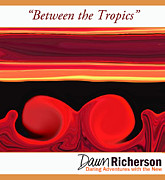Twin Flame Art - Between the Tropics by Dawn Richerson