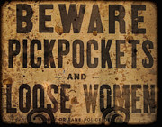 Police Art Prints - Beware Pickpockets and Loose Women Print by Kathleen K Parker