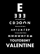 Valentine Sentiments Posters - blk EYE CHART VALENTINE Poster by Joe JAKE Pratt