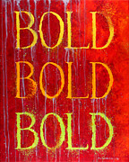 With Originals - Bold Bold Bold by Michelle Boudreaux