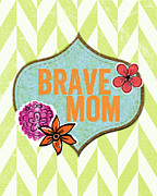 Green Blue Prints - Brave Mom with flowers Print by Linda Woods