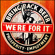 Bootleg Posters - Bring Back Beer - Were For It Poster by Digital Reproductions