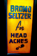 Window Signs Art - Bromo Seltzer Sign by Janice Rae Pariza