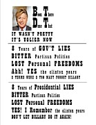 Hillary Clinton Prints - BTDT lies and more lies Print by Kevin Snider