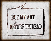 Funny Word Framed Prints - Buy My Art Before Im Dead 2 Framed Print by Hiroko Sakai