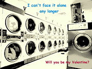 Washing Machine Posters - Cant Face It Alone Valentine Poster by Joe JAKE Pratt
