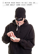 Thief Photos - Cash Card by Edward Fielding