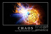 Poster From Digital Art Posters - Chaos Inspirational Quote Poster by Stocktrek Images