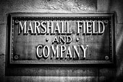 Plaque Photo Prints - Chicago Marshall Field Sign in Black and White Print by Paul Velgos